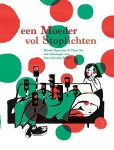 Het kinderboek 'Een Moeder vol Stoplichten' van Fiona Sie