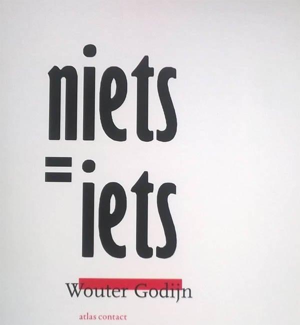 'Niets = Iets'