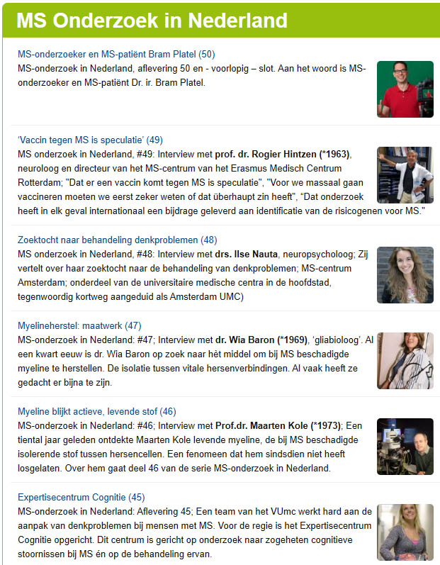 Overzicht van alle interviews met grote namen uit het MS-veld. Achttien professoren, tal van doctoren en enkele doctorandussen.